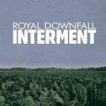 Royal Downfall Interment